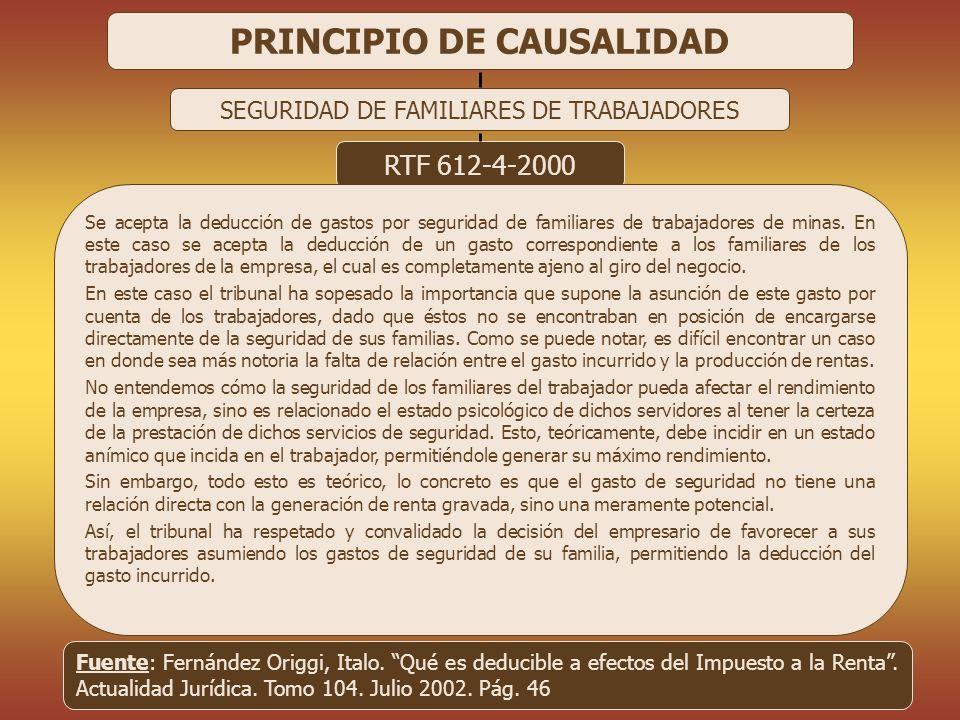 CPC 9301 - RAUL RAMIREZ RAMIREZ 29 PRINCIPIO DE CAUSALIDAD SEGURIDAD DE FAMILIARES DE TRABAJADORES RTF 612-4-2000 Se acepta la deducción de gastos por