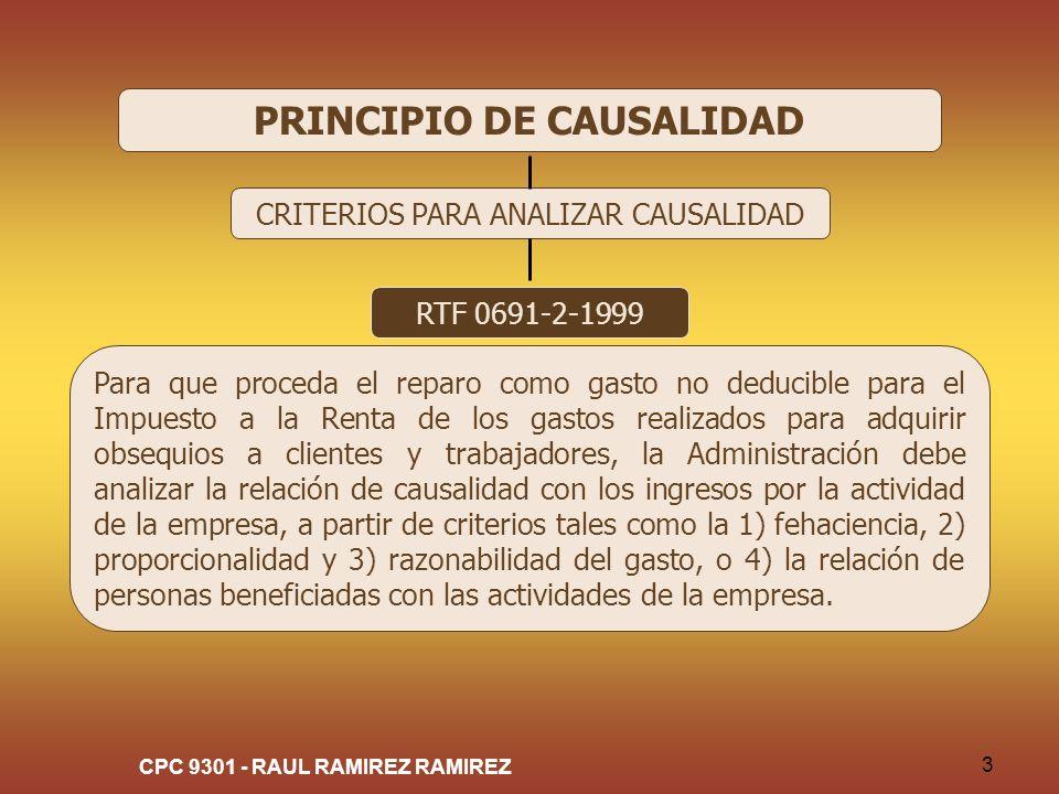CPC 9301 - RAUL RAMIREZ RAMIREZ 3 PRINCIPIO DE CAUSALIDAD CRITERIOS PARA ANALIZAR CAUSALIDAD RTF 0691-2-1999 Para que proceda el reparo como gasto no