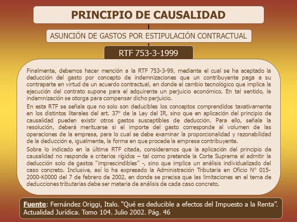 CPC 9301 - RAUL RAMIREZ RAMIREZ 32 PRINCIPIO DE CAUSALIDAD ASUNCIÓN DE GASTOS POR ESTIPULACIÓN CONTRACTUAL RTF 753-3-1999 Finalmente, debemos hacer me