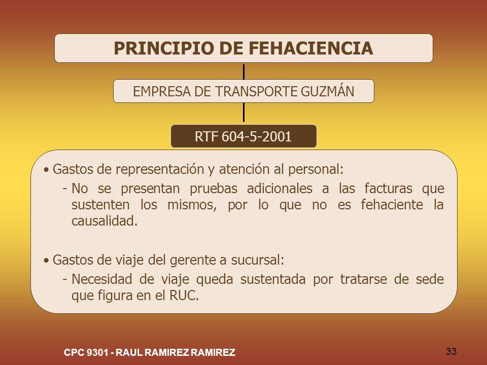 CPC 9301 - RAUL RAMIREZ RAMIREZ 33 PRINCIPIO DE FEHACIENCIA EMPRESA DE TRANSPORTE GUZMÁN RTF 604-5-2001 Gastos de representación y atención al persona