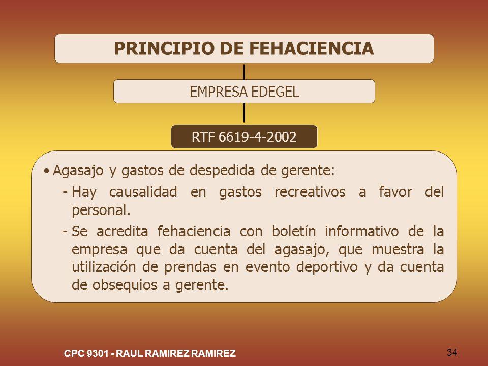 CPC 9301 - RAUL RAMIREZ RAMIREZ 34 PRINCIPIO DE FEHACIENCIA EMPRESA EDEGEL RTF 6619-4-2002 Agasajo y gastos de despedida de gerente: -Hay causalidad e