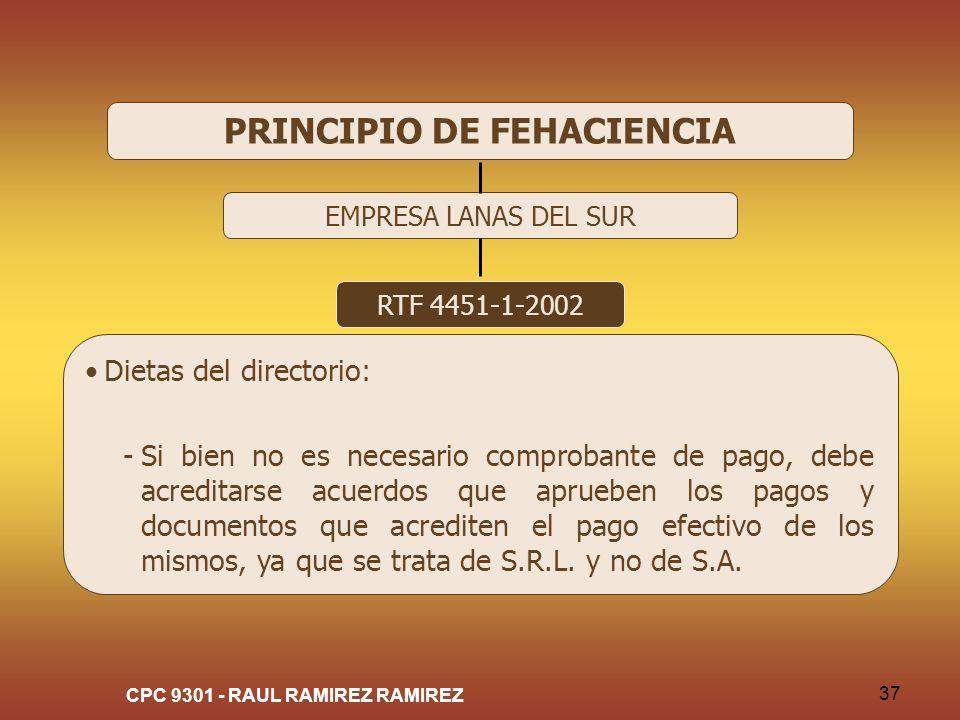 CPC 9301 - RAUL RAMIREZ RAMIREZ 37 PRINCIPIO DE FEHACIENCIA EMPRESA LANAS DEL SUR RTF 4451-1-2002 Dietas del directorio: -Si bien no es necesario comp