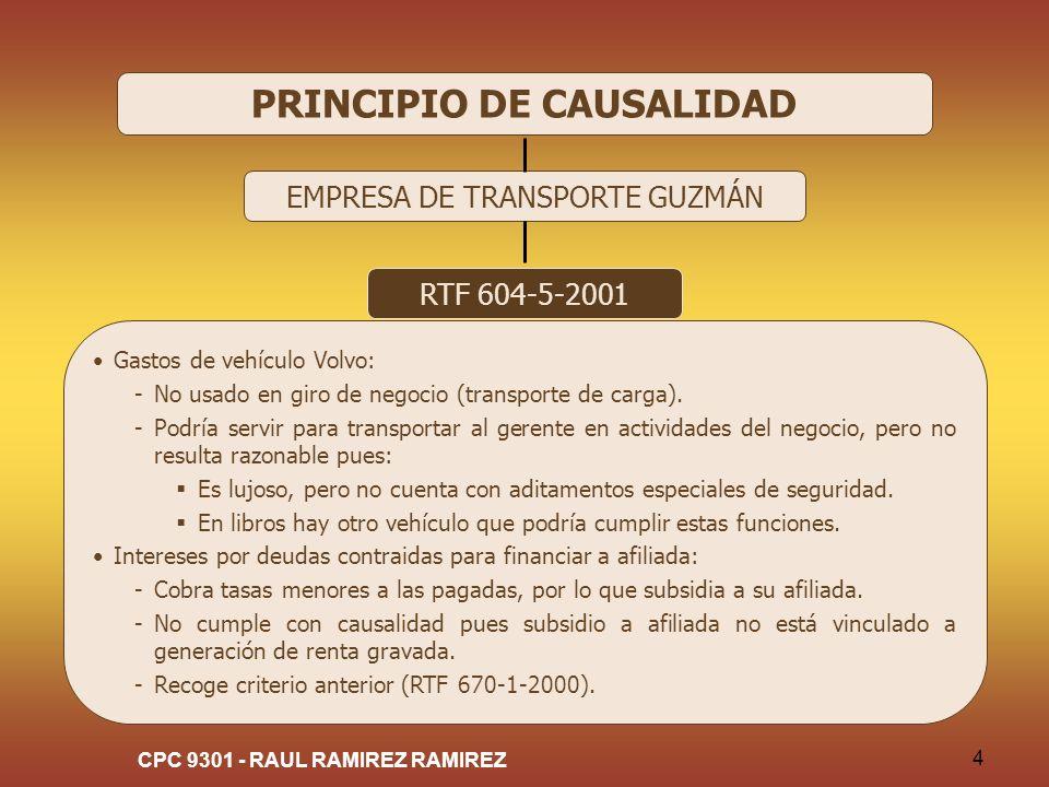 CPC 9301 - RAUL RAMIREZ RAMIREZ 4 PRINCIPIO DE CAUSALIDAD EMPRESA DE TRANSPORTE GUZMÁN RTF 604-5-2001 Gastos de vehículo Volvo: -No usado en giro de n