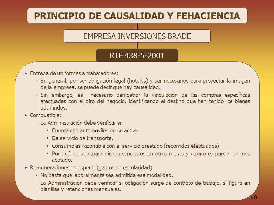 CPC 9301 - RAUL RAMIREZ RAMIREZ 40 PRINCIPIO DE CAUSALIDAD Y FEHACIENCIA EMPRESA INVERSIONES BRADE RTF 438-5-2001 Entrega de uniformes a trabajadores: