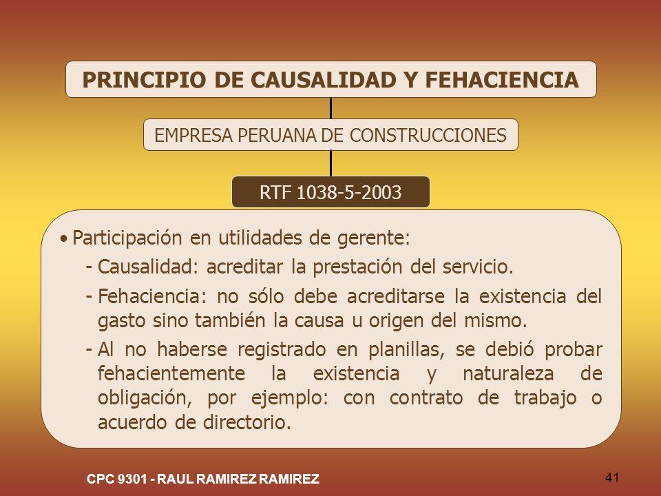 CPC 9301 - RAUL RAMIREZ RAMIREZ 41 PRINCIPIO DE CAUSALIDAD Y FEHACIENCIA EMPRESA PERUANA DE CONSTRUCCIONES RTF 1038-5-2003 Participación en utilidades