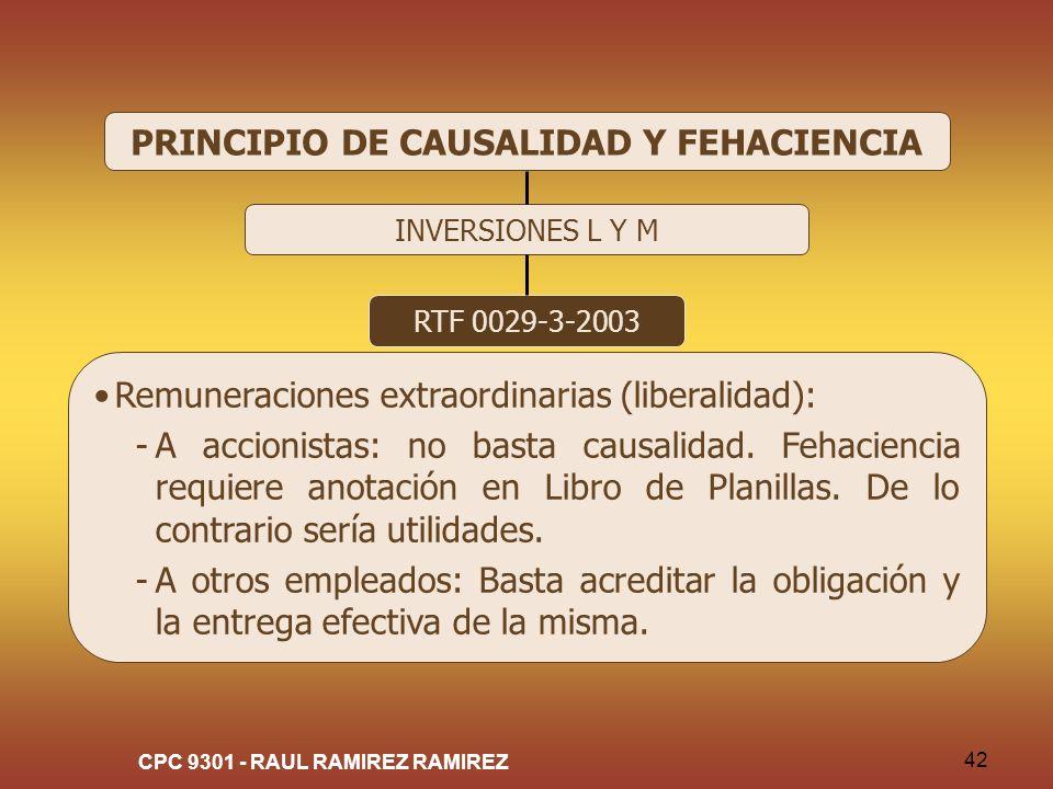 CPC 9301 - RAUL RAMIREZ RAMIREZ 42 PRINCIPIO DE CAUSALIDAD Y FEHACIENCIA INVERSIONES L Y M RTF 0029-3-2003 Remuneraciones extraordinarias (liberalidad