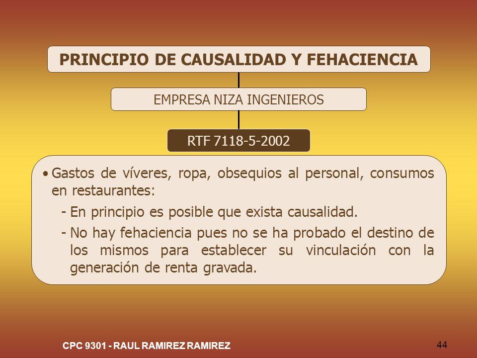 CPC 9301 - RAUL RAMIREZ RAMIREZ 44 PRINCIPIO DE CAUSALIDAD Y FEHACIENCIA EMPRESA NIZA INGENIEROS RTF 7118-5-2002 Gastos de víveres, ropa, obsequios al