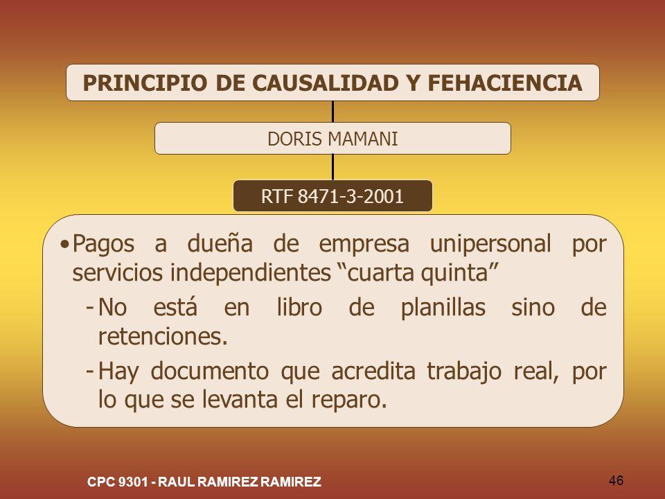 CPC 9301 - RAUL RAMIREZ RAMIREZ 46 PRINCIPIO DE CAUSALIDAD Y FEHACIENCIA DORIS MAMANI RTF 8471-3-2001 Pagos a dueña de empresa unipersonal por servici