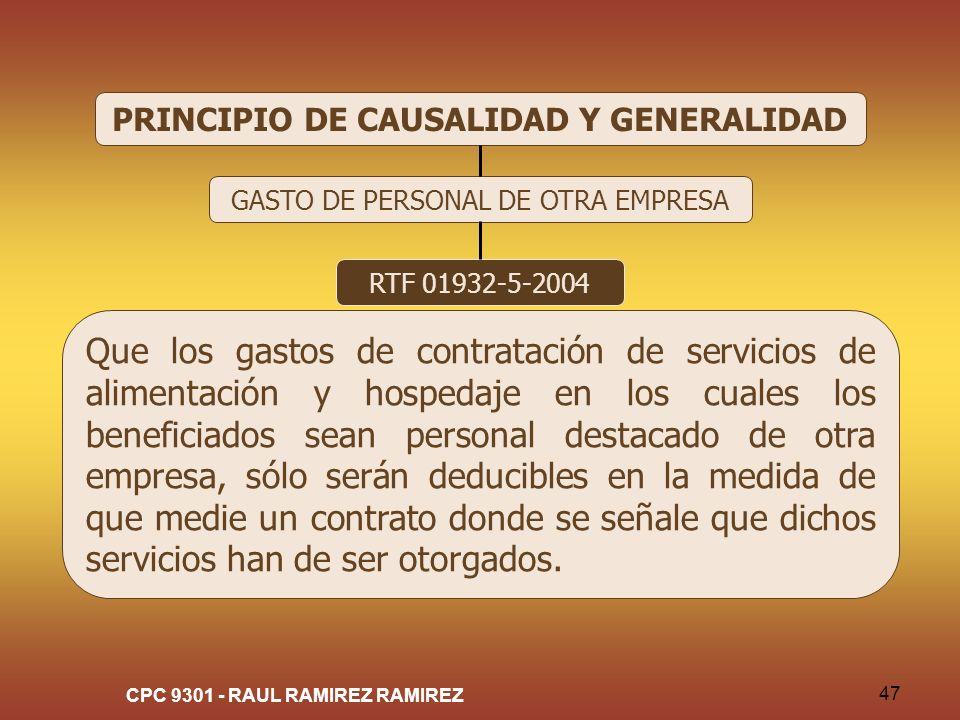 CPC 9301 - RAUL RAMIREZ RAMIREZ 47 PRINCIPIO DE CAUSALIDAD Y GENERALIDAD GASTO DE PERSONAL DE OTRA EMPRESA RTF 01932-5-2004 Que los gastos de contrata