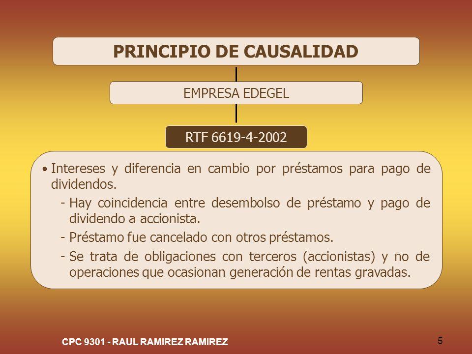 CPC 9301 - RAUL RAMIREZ RAMIREZ 5 PRINCIPIO DE CAUSALIDAD EMPRESA EDEGEL RTF 6619-4-2002 Intereses y diferencia en cambio por préstamos para pago de d