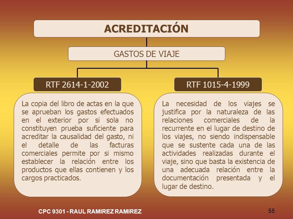 CPC 9301 - RAUL RAMIREZ RAMIREZ 55 ACREDITACIÓN GASTOS DE VIAJE RTF 2614-1-2002 La copia del libro de actas en la que se aprueban los gastos efectuado