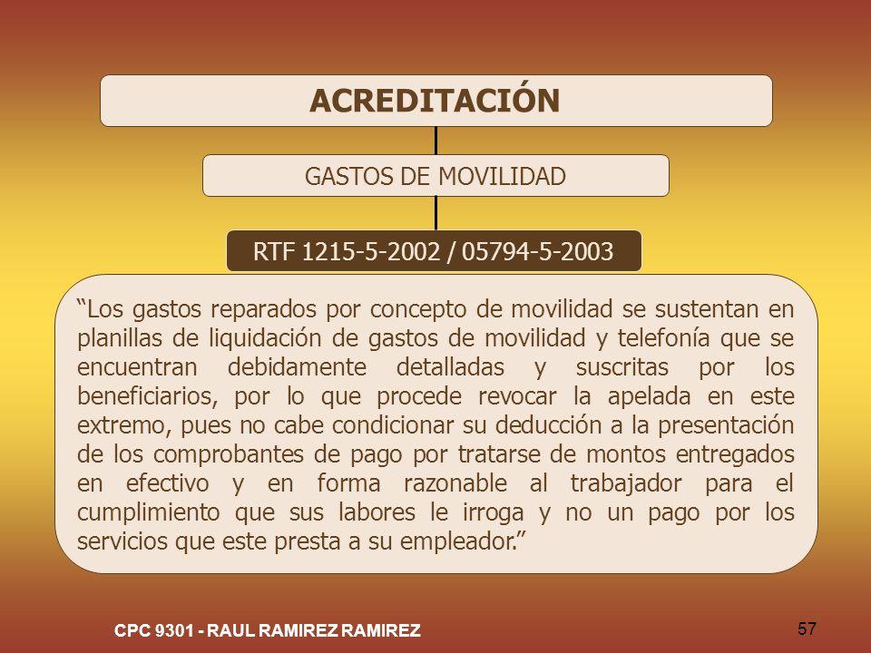 CPC 9301 - RAUL RAMIREZ RAMIREZ 57 ACREDITACIÓN GASTOS DE MOVILIDAD RTF 1215-5-2002 / 05794-5-2003 Los gastos reparados por concepto de movilidad se s