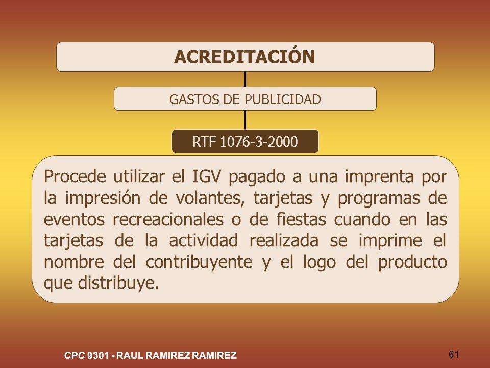 CPC 9301 - RAUL RAMIREZ RAMIREZ 61 ACREDITACIÓN GASTOS DE PUBLICIDAD RTF 1076-3-2000 Procede utilizar el IGV pagado a una imprenta por la impresión de