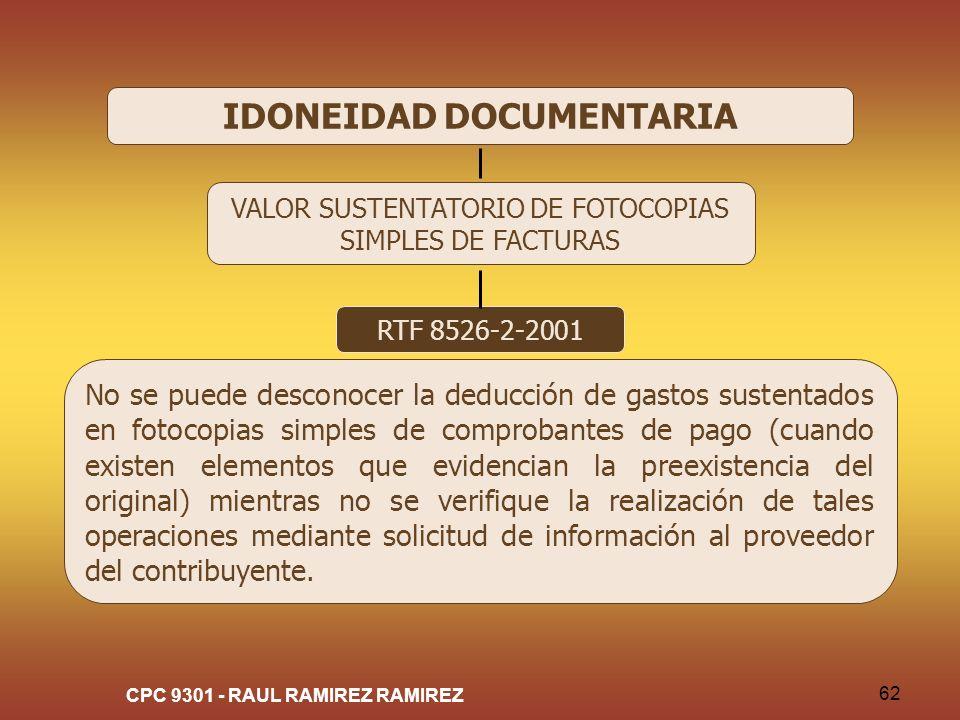 CPC 9301 - RAUL RAMIREZ RAMIREZ 62 IDONEIDAD DOCUMENTARIA VALOR SUSTENTATORIO DE FOTOCOPIAS SIMPLES DE FACTURAS RTF 8526-2-2001 No se puede desconocer