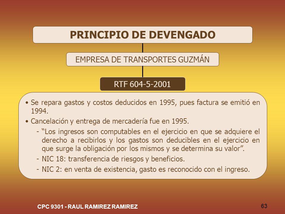 CPC 9301 - RAUL RAMIREZ RAMIREZ 63 PRINCIPIO DE DEVENGADO EMPRESA DE TRANSPORTES GUZMÁN RTF 604-5-2001 Se repara gastos y costos deducidos en 1995, pu