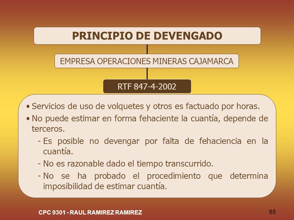 CPC 9301 - RAUL RAMIREZ RAMIREZ 65 PRINCIPIO DE DEVENGADO EMPRESA OPERACIONES MINERAS CAJAMARCA RTF 847-4-2002 Servicios de uso de volquetes y otros e