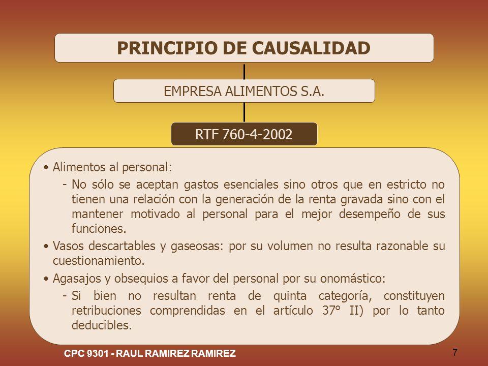CPC 9301 - RAUL RAMIREZ RAMIREZ 7 PRINCIPIO DE CAUSALIDAD EMPRESA ALIMENTOS S.A. RTF 760-4-2002 Alimentos al personal: -No sólo se aceptan gastos esen