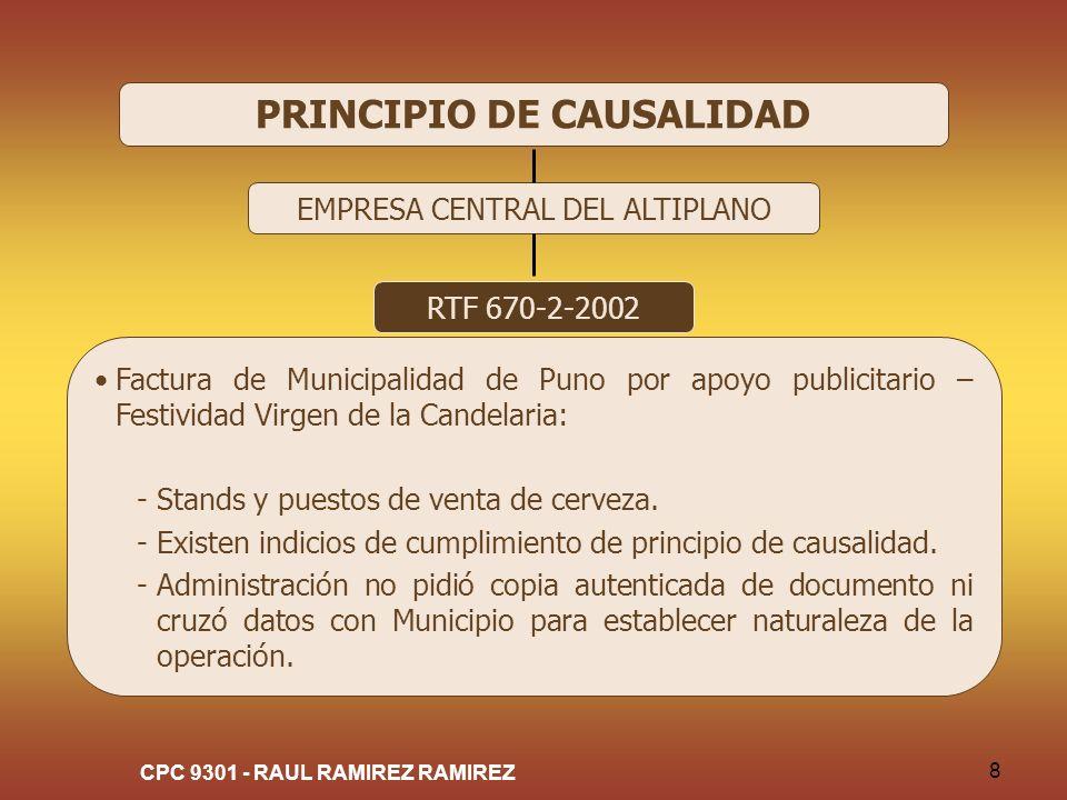 CPC 9301 - RAUL RAMIREZ RAMIREZ 8 PRINCIPIO DE CAUSALIDAD EMPRESA CENTRAL DEL ALTIPLANO RTF 670-2-2002 Factura de Municipalidad de Puno por apoyo publ