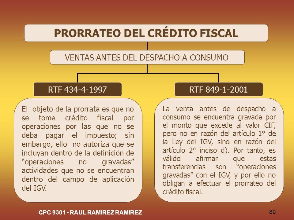 CPC 9301 - RAUL RAMIREZ RAMIREZ 80 RTF 434-4-1997 El objeto de la prorrata es que no se tome crédito fiscal por operaciones por las que no se deba pag