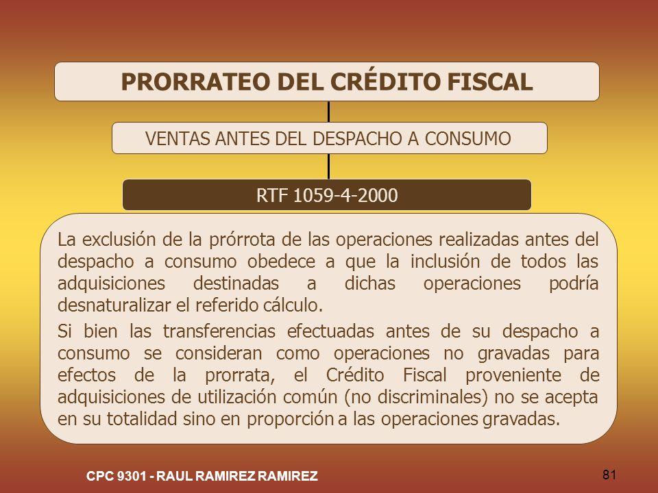 CPC 9301 - RAUL RAMIREZ RAMIREZ 81 PRORRATEO DEL CRÉDITO FISCAL RTF 1059-4-2000 La exclusión de la prórrota de las operaciones realizadas antes del de