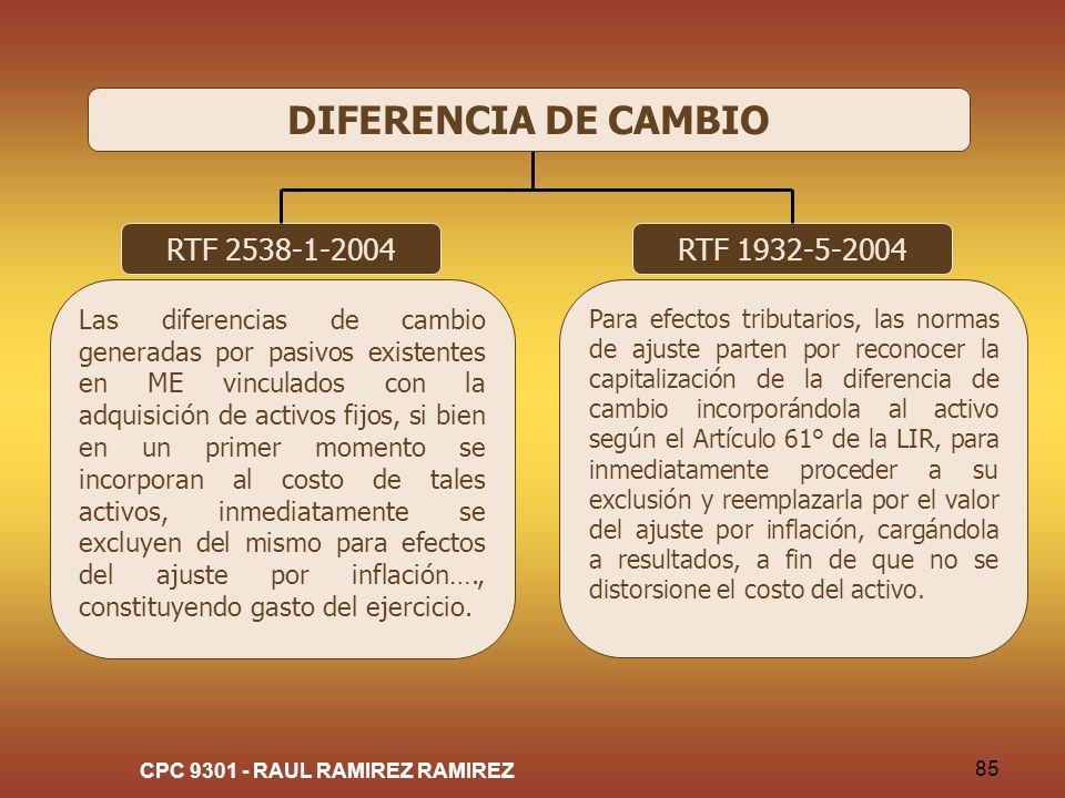 CPC 9301 - RAUL RAMIREZ RAMIREZ 85 RTF 2538-1-2004 Las diferencias de cambio generadas por pasivos existentes en ME vinculados con la adquisición de a