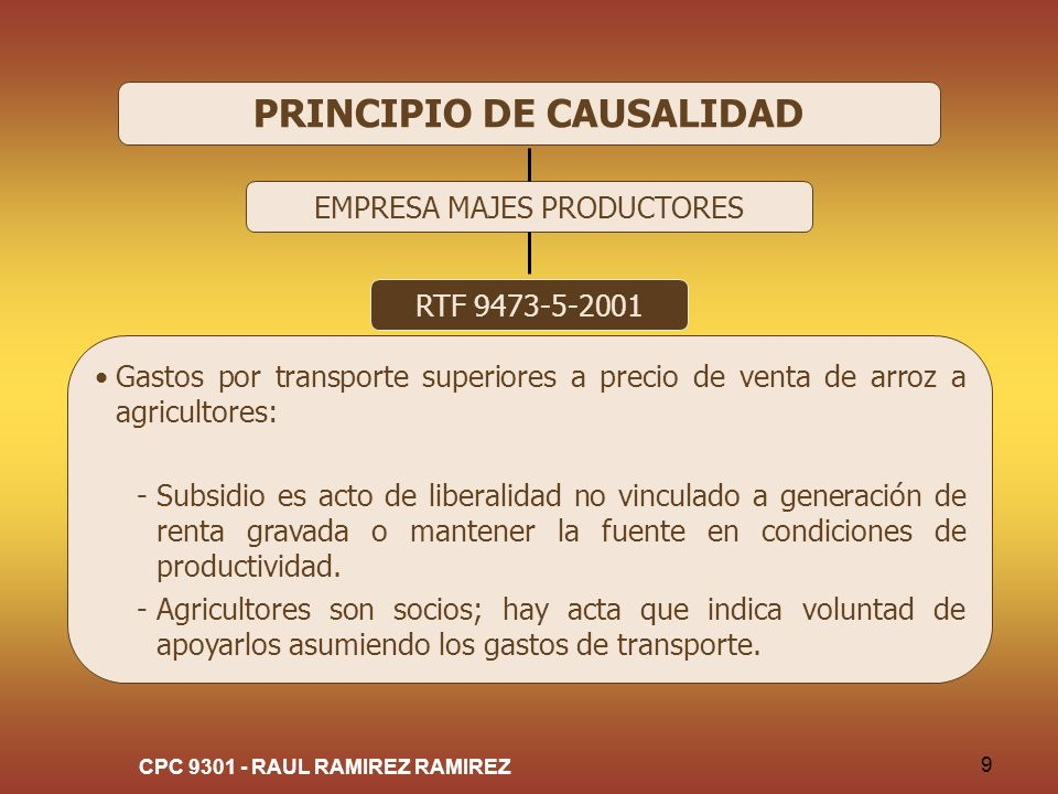 CPC 9301 - RAUL RAMIREZ RAMIREZ 9 PRINCIPIO DE CAUSALIDAD EMPRESA MAJES PRODUCTORES RTF 9473-5-2001 Gastos por transporte superiores a precio de venta