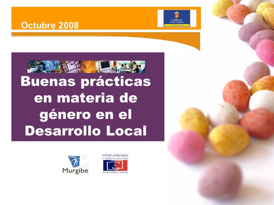 Buenas prácticas en materia de género en el Desarrollo Local Octubre 2008