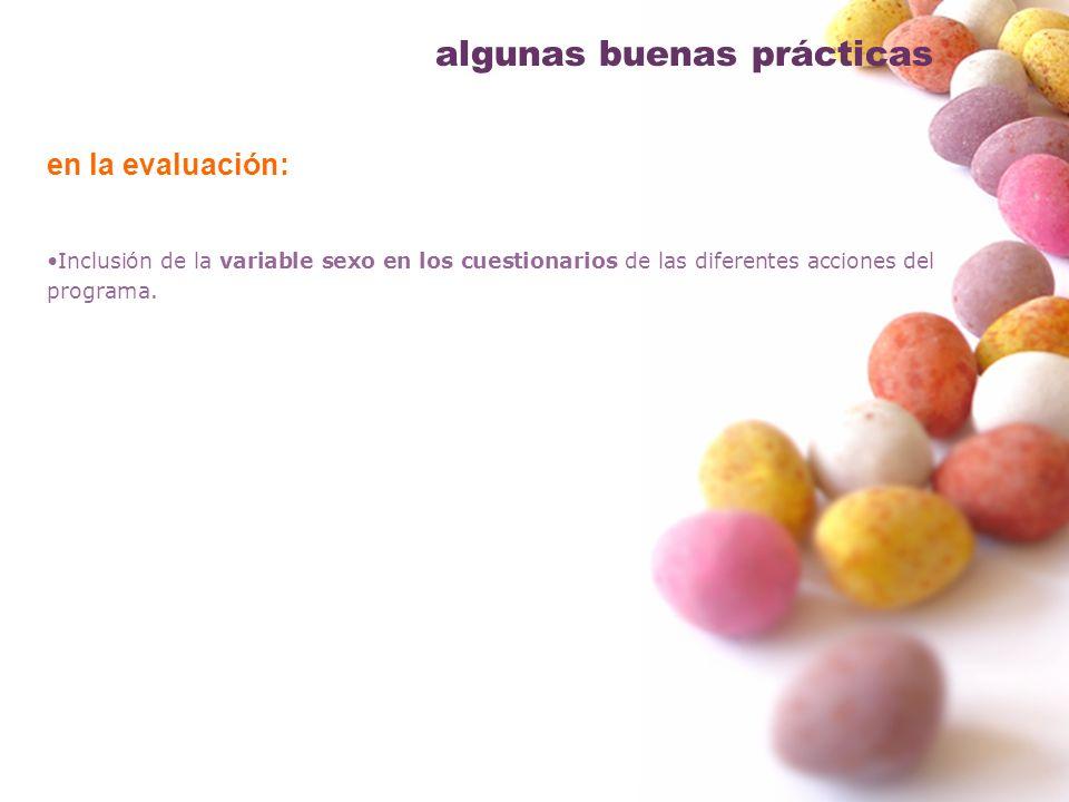 en la evaluación: Inclusión de la variable sexo en los cuestionarios de las diferentes acciones del programa. algunas buenas prácticas