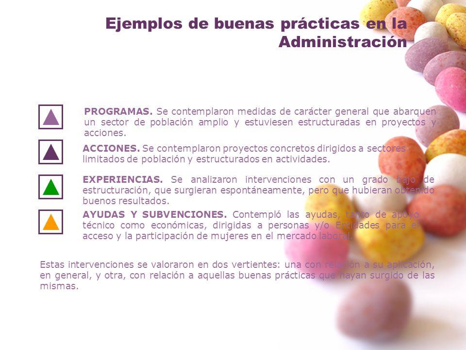 Ejemplos de buenas prácticas en la Administración PROGRAMAS. Se contemplaron medidas de carácter general que abarquen un sector de población amplio y