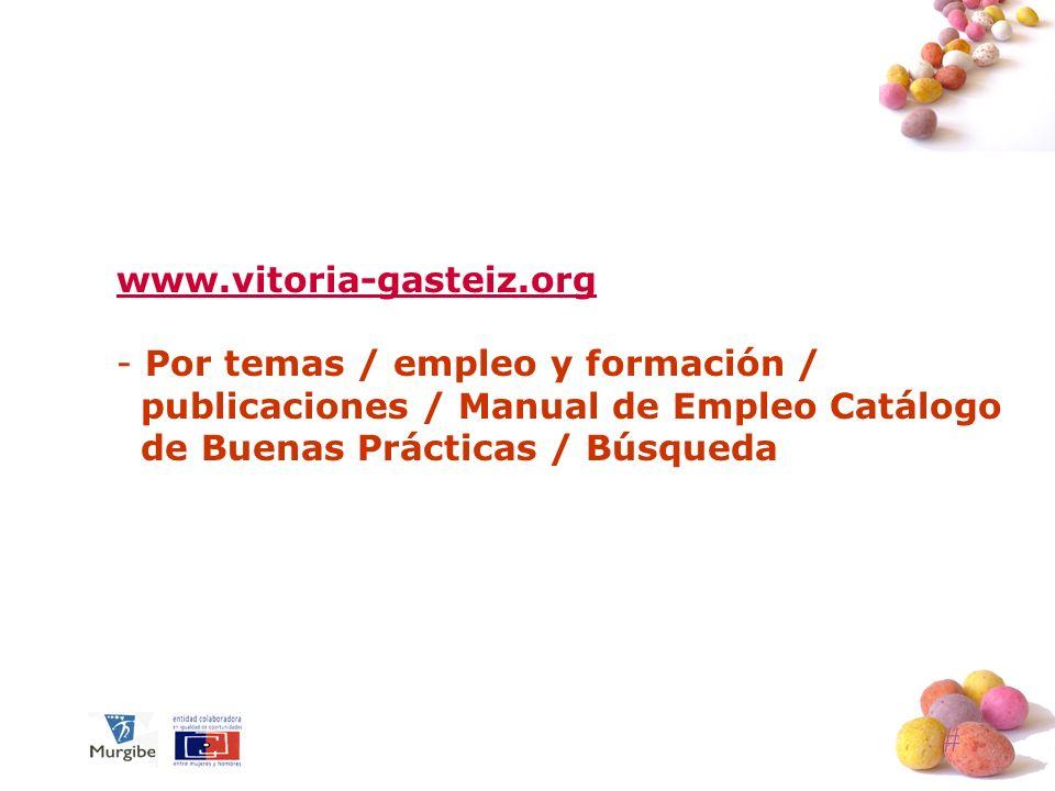 # El género como trasversal en la inserción laboral www.vitoria-gasteiz.org - Por temas / empleo y formación / publicaciones / Manual de Empleo Catálo