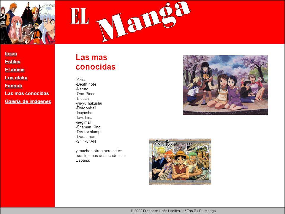 © 2008 Francesc Usón i Vallès / 1º Eso B / EL Manga Inicio Estilos El anime Los otaku Fansub Las mas conocidas Galería de imágenes -Akira -Death note