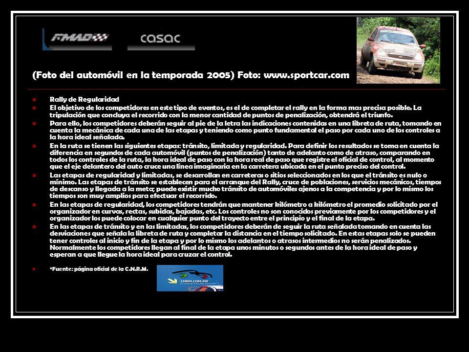 (Foto del automóvil en la temporada 2005) Foto: www.sportcar.com Rally de Regularidad El objetivo de los competidores en este tipo de eventos, es el d