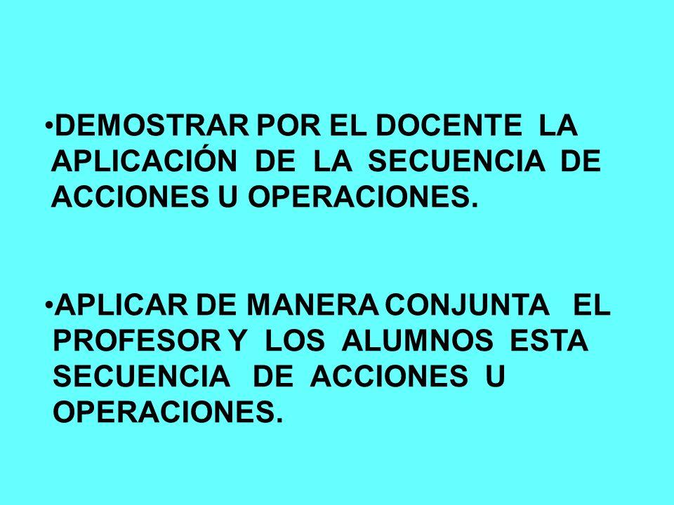 REQUERIMIENTOS PARA LA FORMACIÓN DE HABILIDADES CONOCER EL OBJETIVO, LA ESFERA DE APLICACIÓN DE LAS HABILIDADES. CONOCER EL CONTENIDO Y LA SECUENCIA D