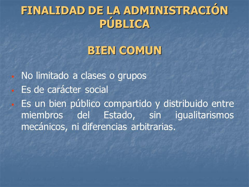 No limitado a clases o grupos Es de carácter social Es un bien público compartido y distribuido entre miembros del Estado, sin igualitarismos mecánico
