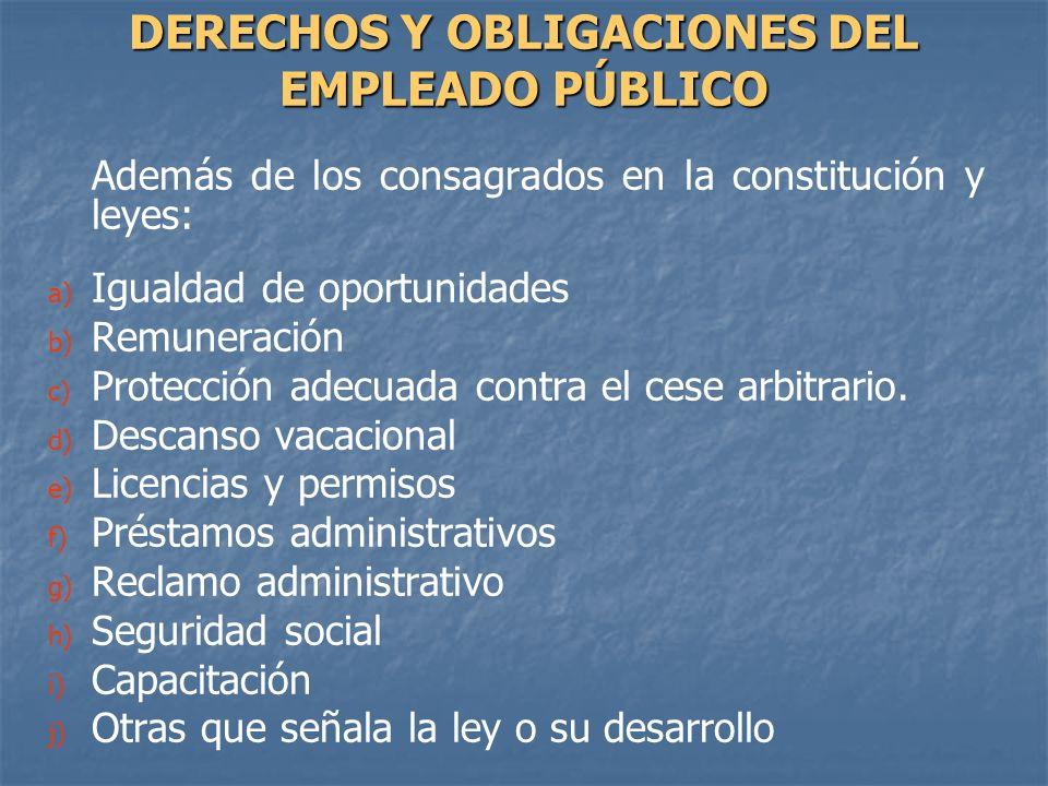 Además de los consagrados en la constitución y leyes: a) a) Igualdad de oportunidades b) b) Remuneración c) c) Protección adecuada contra el cese arbi