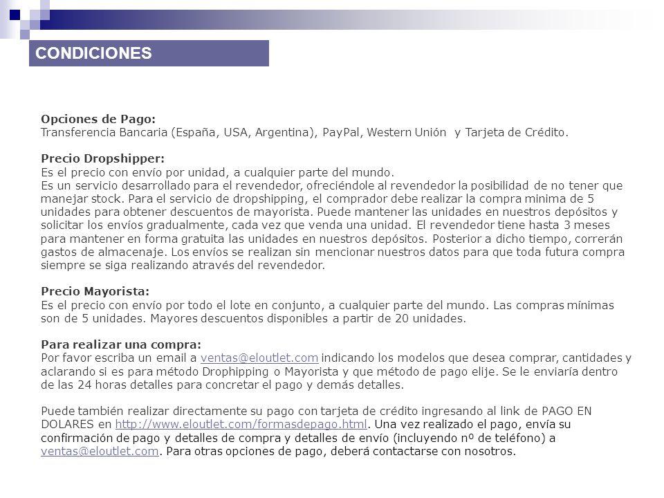 Opciones de Pago: Transferencia Bancaria (España, USA, Argentina), PayPal, Western Unión y Tarjeta de Crédito. Precio Dropshipper: Es el precio con en