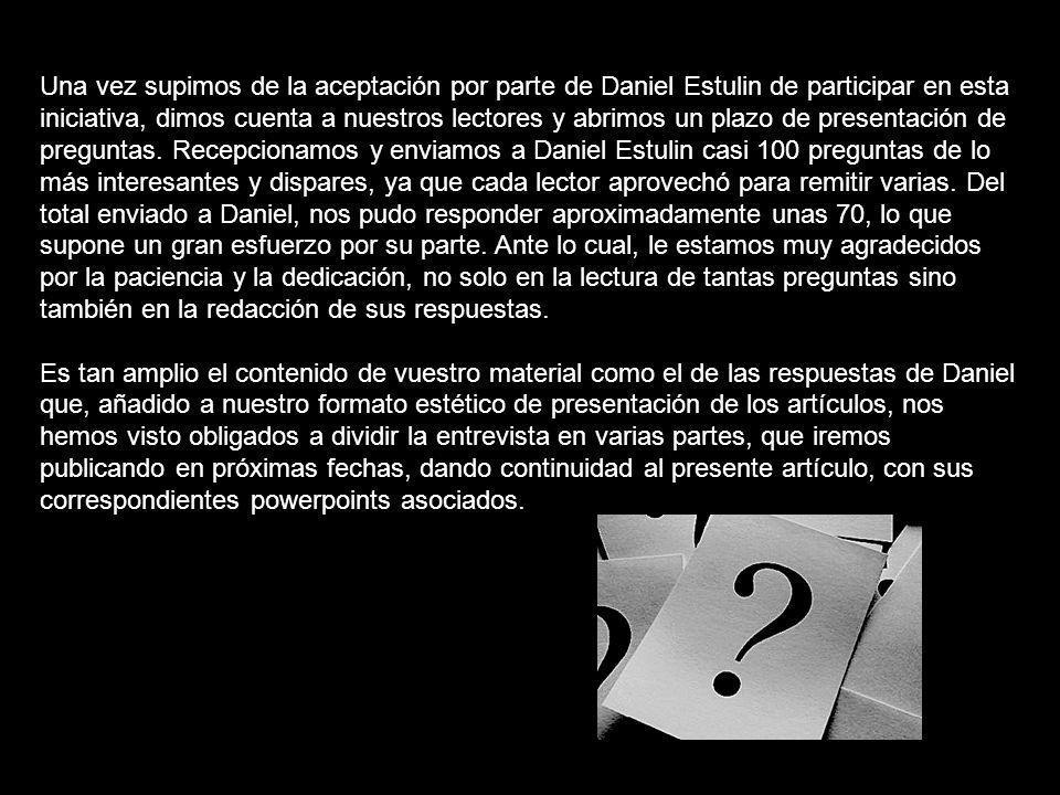 Una vez supimos de la aceptación por parte de Daniel Estulin de participar en esta iniciativa, dimos cuenta a nuestros lectores y abrimos un plazo de presentación de preguntas.