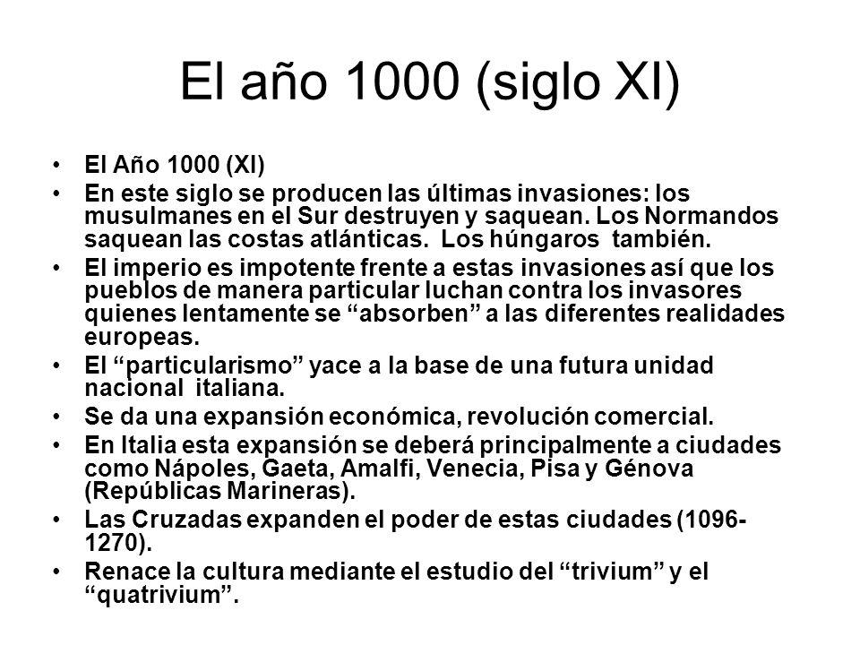 El año 1000 (siglo XI) El Año 1000 (XI) En este siglo se producen las últimas invasiones: los musulmanes en el Sur destruyen y saquean. Los Normandos