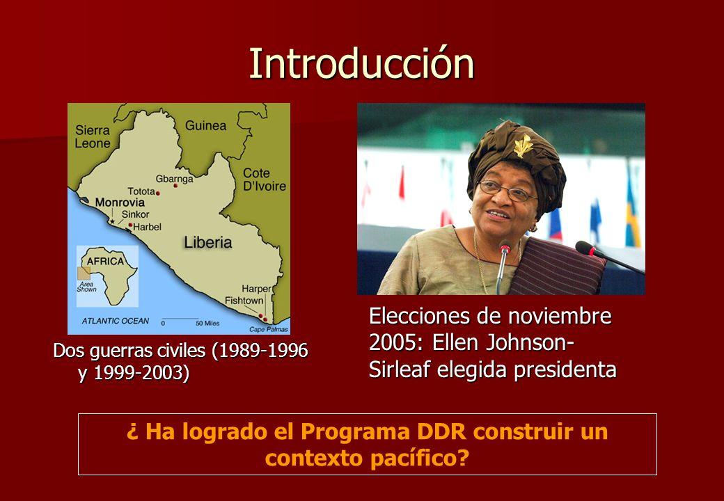 Introducción Dos guerras civiles (1989-1996 y 1999-2003) Elecciones de noviembre 2005: Ellen Johnson- Sirleaf elegida presidenta ¿ Ha logrado el Programa DDR construir un contexto pacífico?