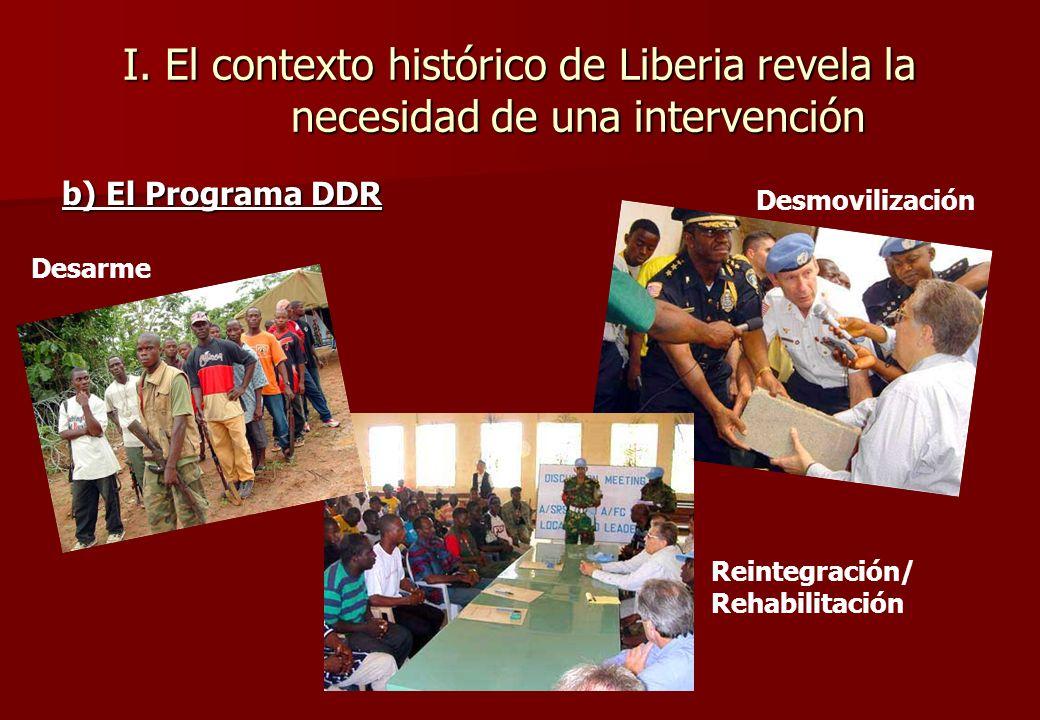 I. El contexto histórico de Liberia revela la necesidad de una intervención a) Liberia y su historia 1980: Golpe de Estado por Samuel Doe 1989: Revuel