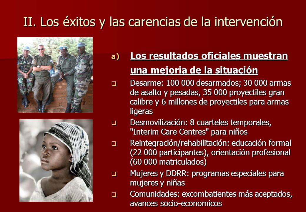 Lógica de intervención Actividades 1) Desarme de los combatientes - Llevar a cabo una campaña nacional informativa - Recuperar y destruir las armas 2)