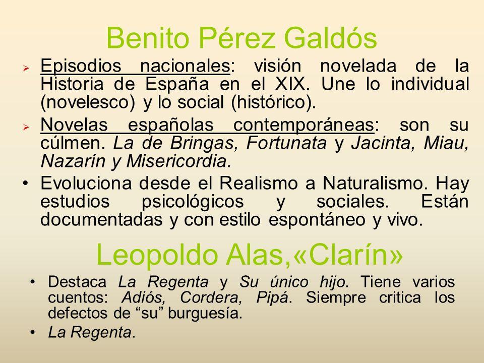 Benito Pérez Galdós Episodios nacionales: visión novelada de la Historia de España en el XIX. Une lo individual (novelesco) y lo social (histórico). N