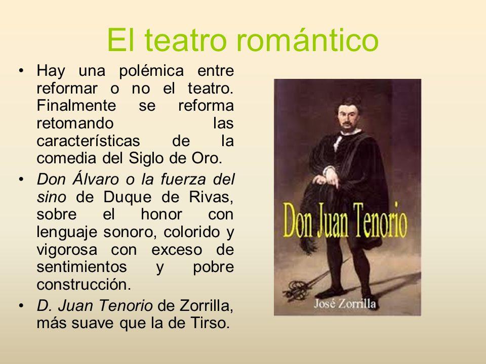 El teatro romántico Hay una polémica entre reformar o no el teatro. Finalmente se reforma retomando las características de la comedia del Siglo de Oro