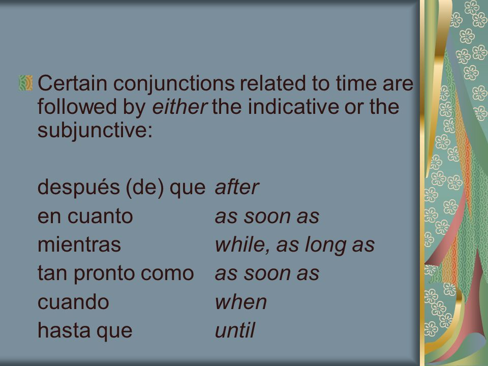 Use the indicative when the event or condition has already taken place or regularly takes place.
