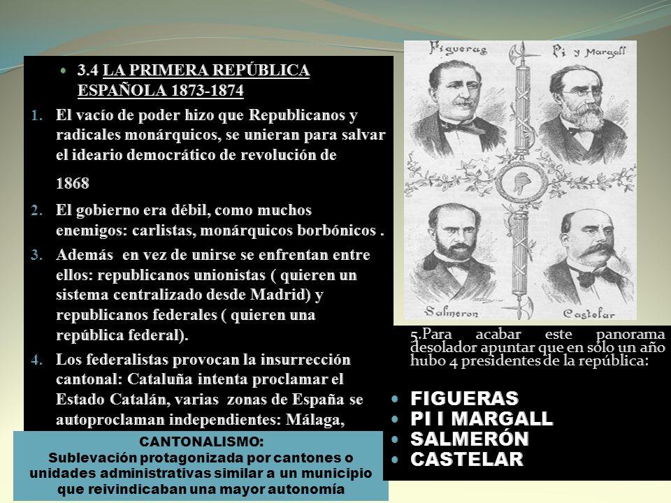 CANTONALISMO: Sublevación protagonizada por cantones o unidades administrativas similar a un municipio que reivindicaban una mayor autonomía