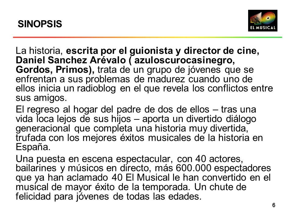 6 SINOPSIS La historia, escrita por el guionista y director de cine, Daniel Sanchez Arévalo ( azuloscurocasinegro, Gordos, Primos), trata de un grupo