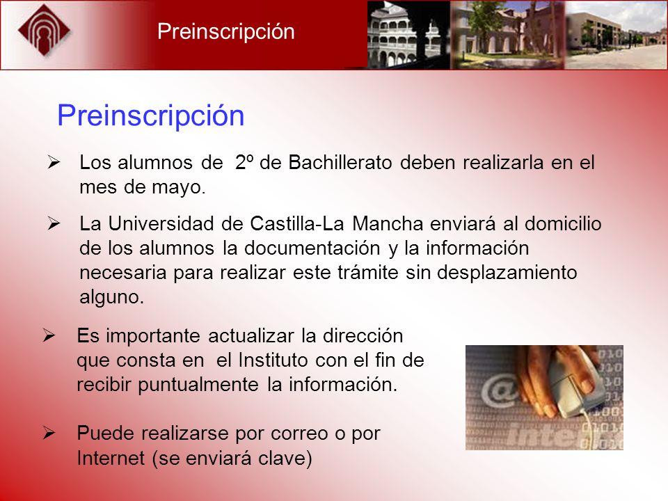 Preinscripción Los alumnos de 2º de Bachillerato deben realizarla en el mes de mayo. La Universidad de Castilla-La Mancha enviará al domicilio de los