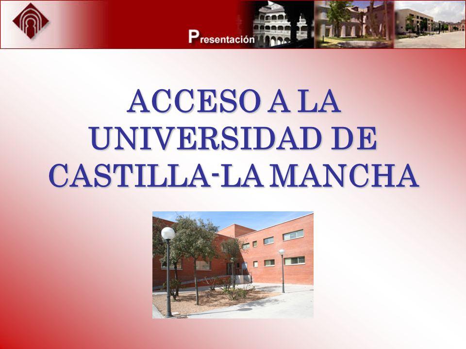 ACCESO A LA UNIVERSIDAD DE CASTILLA-LA MANCHA