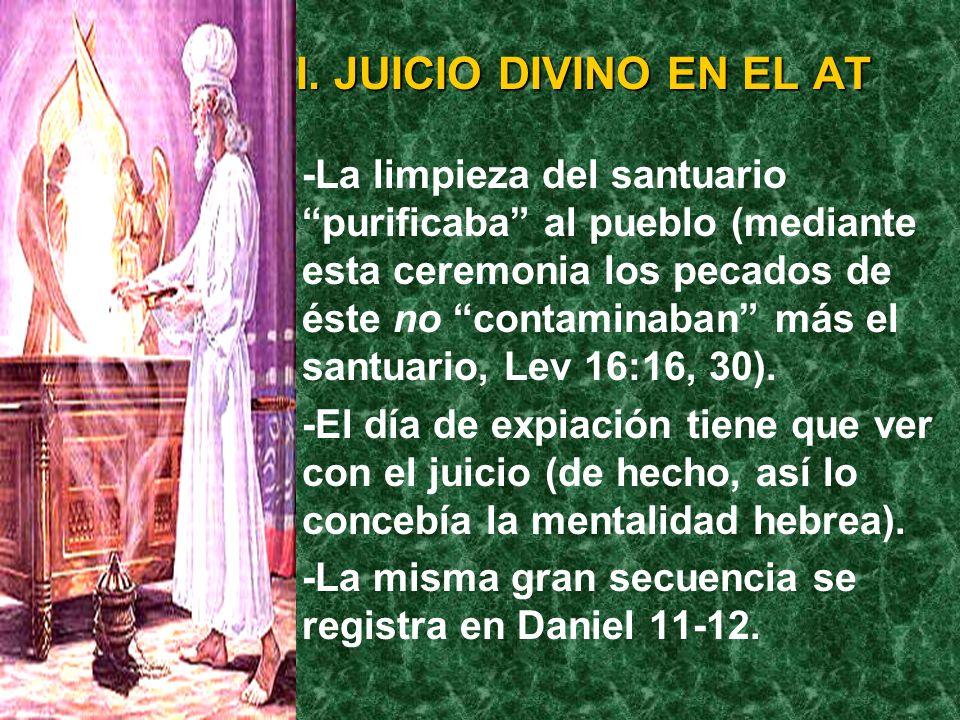 I. JUICIO DIVINO EN EL AT Daniel 8:1-17: De la sucesión de impe- rios al tiempo del fin -Su énfasis está en la purificación, restauración y vindicació