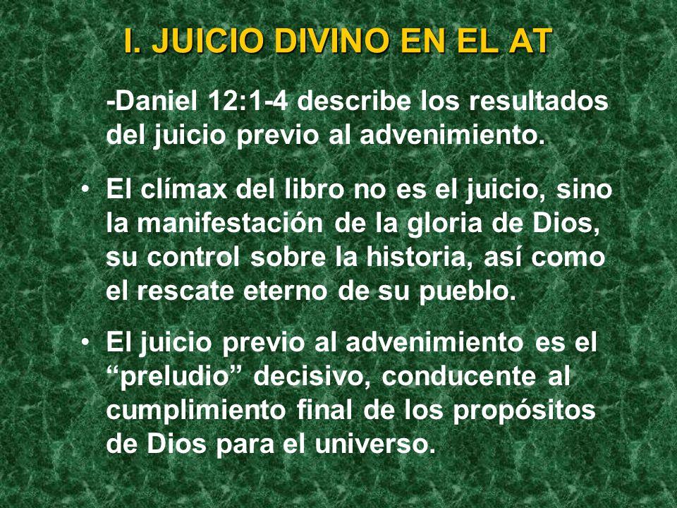 I. JUICIO DIVINO EN EL AT -La limpieza del santuario purificaba al pueblo (mediante esta ceremonia los pecados de éste no contaminaban más el santuari